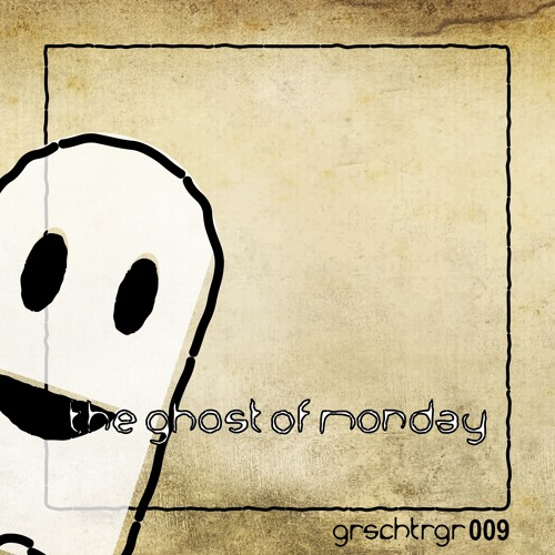 grschtrgr009 the ghost of monday