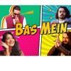 Bas Mein by Bhuvan Bam