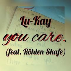 You Care (feat. Röhlen Skafe)
