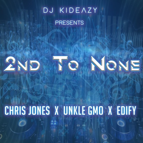 2nd To None (feat. Chris Jones, Unkle Gmo & Edify)
