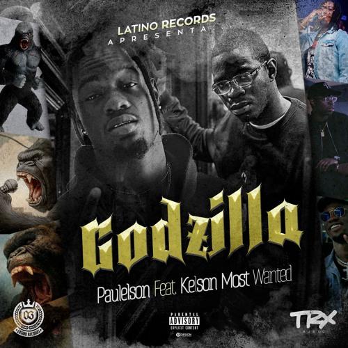 Paulelson - Godzilla Feat Kelson Most Wanted
