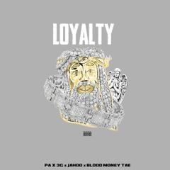 Pa x 3g x jahoo x bloodmoney tae- loyalty