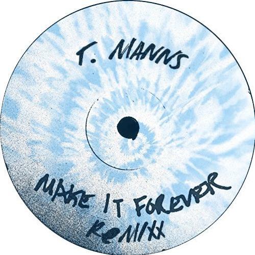 Tyler Manns - Make It Forever Remixx (GC Fan Club