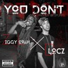 Download YOU DON'T Feat. @ZiggyLovah @3dlocz [Prod. By PURPS of 808 Mafia] Mp3