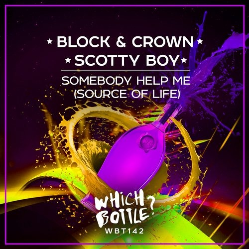 Somebody Help Me (Source Of Life) - Scotty Boy, Block & Crown