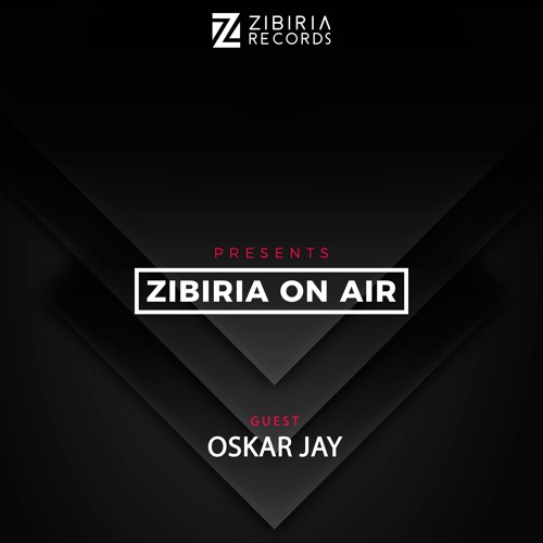 Zibiria On Air - Episode #036 Guestmix Oskar Jay