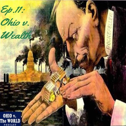 Episode 11: Ohio v. Wealth (John D. Rockefeller)