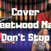 Fleetwood Mac - Don't Stop (Cover)