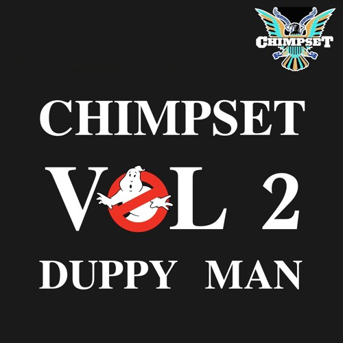 CHIMPSET VOL 2 - DUPPY MAN