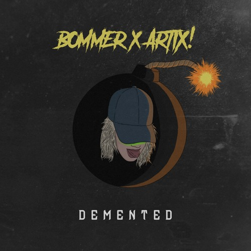 BOMMER & ARTIX! - DEMENTED