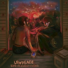 LOWPEACE - LIFE IS EVERYTHING (PROD. BY POLAR BEATS)