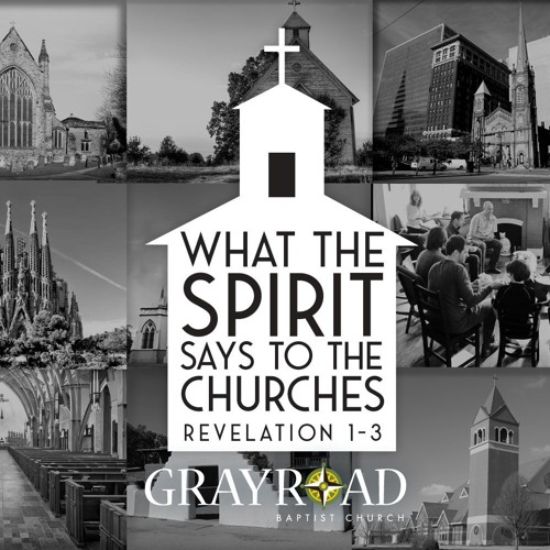 What the Spirit Says to the Churches - Revelation 1-3