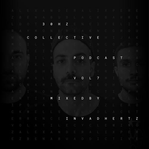 Invadhertz: 30Hz Collective Podcast Vol. 7