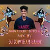 Shivude devudani nenante new song mix by Dj Gowtham Sandy 9912361560