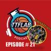 #TTFLPodcast - Episode # 21