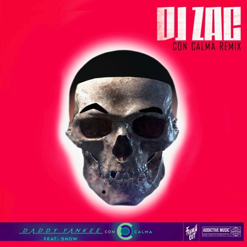 Daddy Yankee & Snow - Con Calma ( Dj Zac Remix ) by dj zac