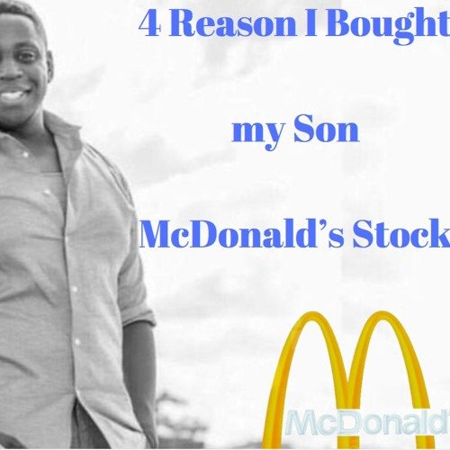 4 Reasons I Brought My Son Mcdonalds Stocks For His 6th Birthday WPrince Dykes