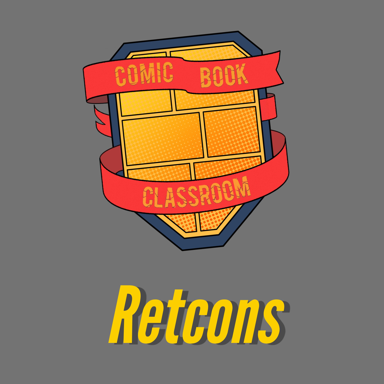 Comic Book Classroom: Retcons