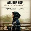 Download Asli hip hop - Gully Boy - Trap Mix (Abhijeet Rmx) Mp3
