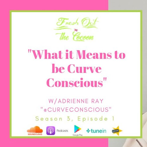 What it Means to be Curve Conscious w/ Adrienne Ray