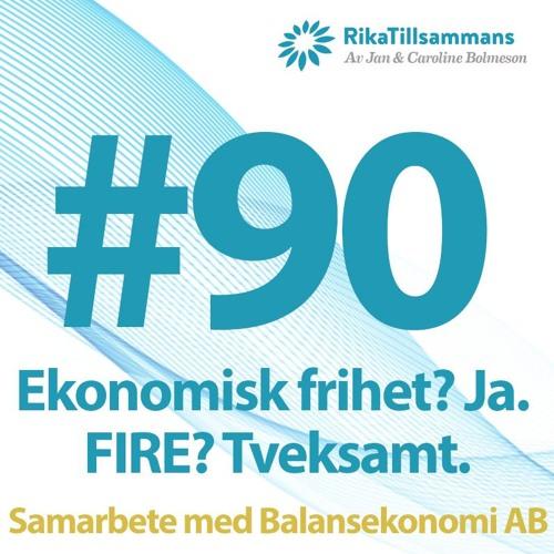 #90 - Ekonomisk frihet? Ja. FIRE? Tveksamt. | Samtal med Charlie Söderberg, Balansekonomi
