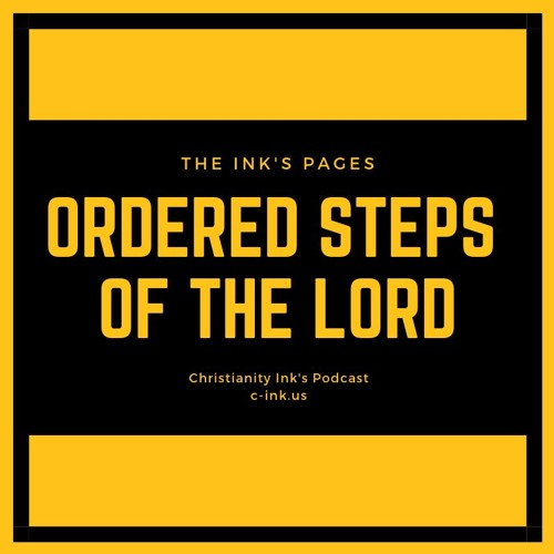 Ordered Steps of The Lord