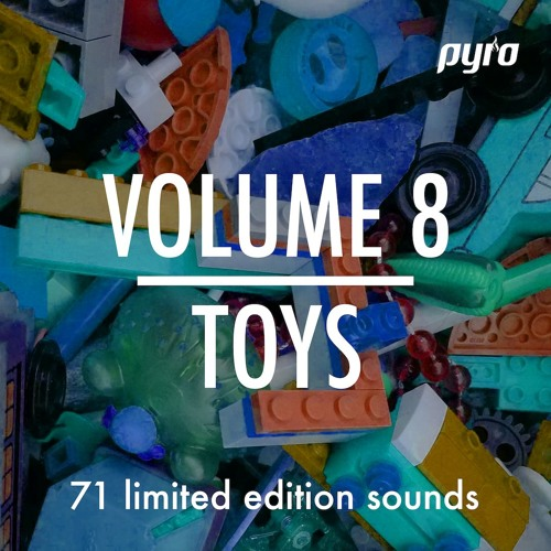 "Pyro Audio Vol 8 ""TOYS"" Demo"
