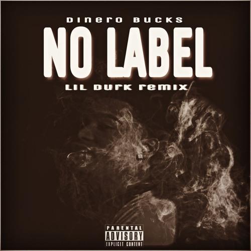 No Label (Lil Durk Remix) By Dinero Bucks