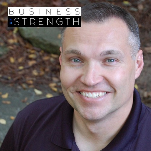 Pat Rigsby - Business Of Strength Podcast