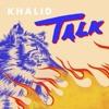 Khalid - Talk (Audio)