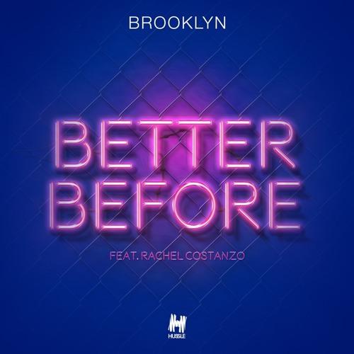Brooklyn - Better Before Ft. Rachel Costanzo (Radio Mix)