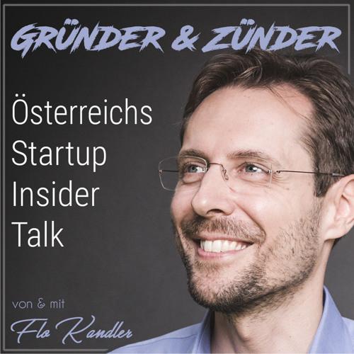 #015: Markus Raunig, Managing Director AustrianStartups: Weg in die Startup Szene, Bildungssystem, Startup Ökosystem