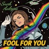 Fool For You (Snoh Aalegra Cover)