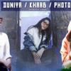 KHAAB   Duniyaa   Photo Song Mashup Female Cover Shriya Jain Luka Chuppi