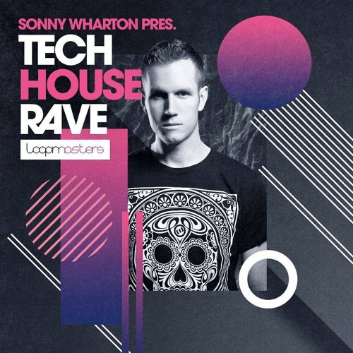 Tech House Rave - Sample Pack [Loopmasters]