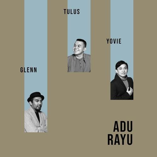 Yovie Widianto, Glenn Fredly, Tulus - Adu Rayu (Music: Eustachia, Voc: Zepin Prima)