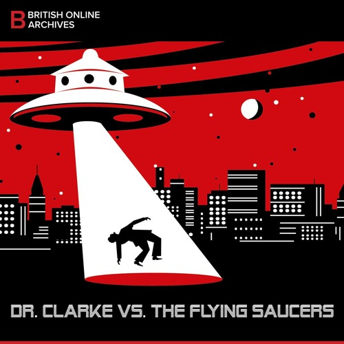 2: Dr. Clarke Vs. The Flying Saucers