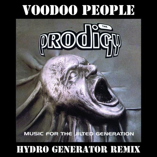 Prodigy - Voodoo People (HYDRO GENERATOR Remix) by Hydro Generator