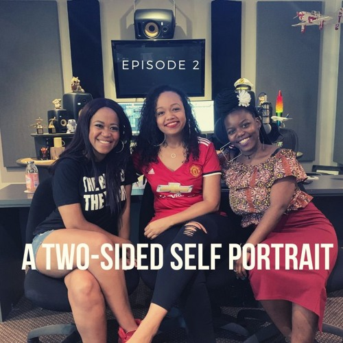 Ep.2 - A Two-Sided Self Portrait