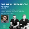38. How To Analyze Fix & Flip Deals, Market Update, and Handling Accounting And Taxes w/ J Scott