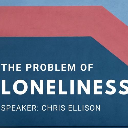 03-03-19 | Chris Ellison | The Problem of Loneliness | Psalm 68:4-6