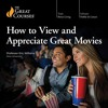 How to View and Appreciate Great Movies By Eric Williams, The Great Courses Audiobook Excerpt