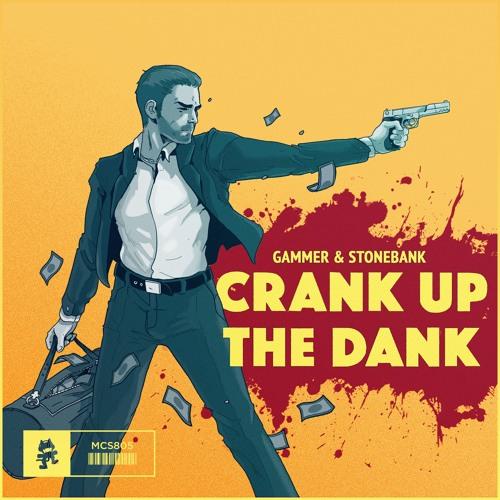 Gammer & Stonebank - Crank Up The Dank