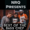 NRQ Presents - Best Of The Bass Chef