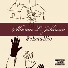 SCENARIO (Prod by Shawn L. Johnson)