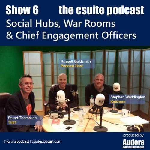 Show 6 - Social Hubs, War Rooms & Chief Engagement Officers