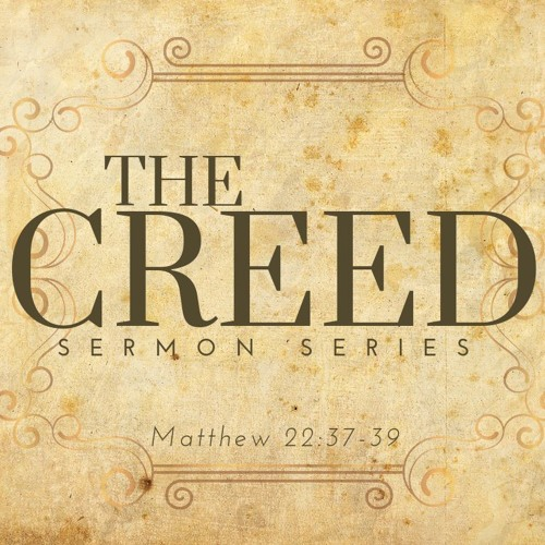 The Creed Part 5: A Creed that is Countercultural      March 3rd, 2019