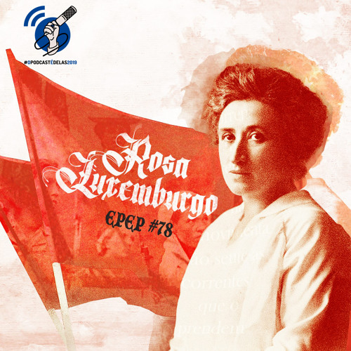 EPEP #78 - Rosa Luxemburgo