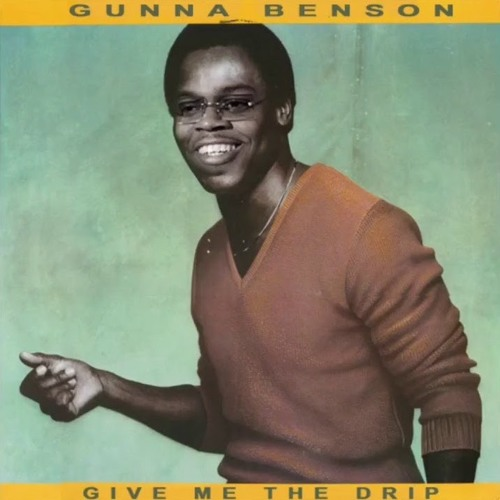 Gunna Benson - Give Me The Drip