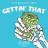 Dirty Audio & Rickyxsan - Gettin That (Blaize Remix)